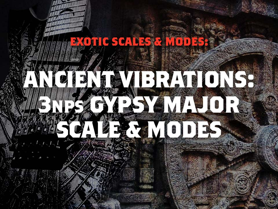 Exotic Scales and Modes » Gypsy Major Scale » Strings Of Rage™